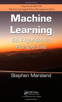 machine-learning-an-algorithmic-perspective-chapman-amp-hall-crc-machine-learning-amp-pattern-recognition
