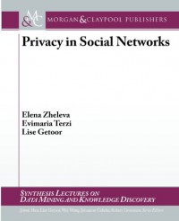 privacy-in-social-networks-synthesis-lecutres-on-data-mining-and-knowledge-discovery