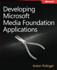 developing-microsoft-media-foundation-applications-developer-reference