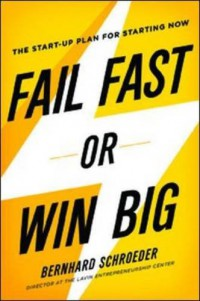 fail-fast-or-win-big-the-start-up-plan-for-starting-now
