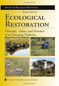 ecological-restoration-second-edition-principles-values-and-structure-of-an-emerging-profession-the-science-and-practice-of-ecological-restoration-series