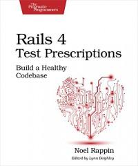 rails-4-test-prescriptions-build-a-healthy-codebase
