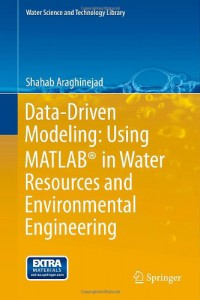 data-driven-modeling-using-matlab-in-water-resources-and-environmental-engineering-water-science-and-technology-library