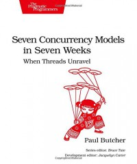 seven-concurrency-models-in-seven-weeks-when-threads-unravel-the-pragmatic-programmers