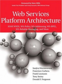 web-services-platform-architecture-soap-wsdl-ws-policy-ws-addressing-ws-bpel-ws-reliable-messaging-and-more