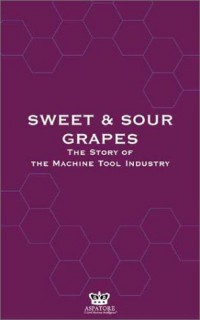 sweet-and-sour-grapes-the-culture-of-yankee-ingenuity-machine-tools
