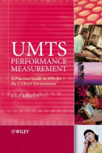 umts-performance-measurement-a-practical-guide-to-kpis-for-the-utran-environment