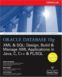 oracle-database-10g-xml-sql-design-build-manage-xml-applications-in-java-c-c-pl-sql