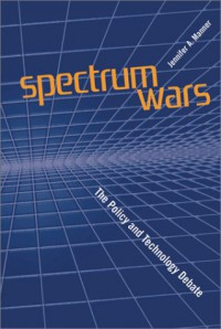 spectrum-wars-the-policy-and-technology-debate-artech-house-telecommunications-library
