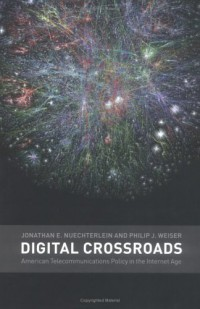 digital-crossroads-american-telecommunications-policy-in-the-internet-age