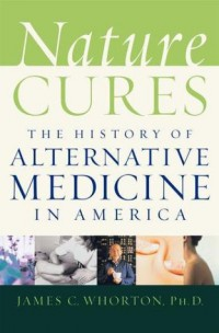 nature-cures-the-history-of-alternative-medicine-in-america