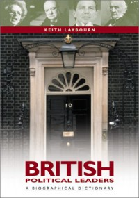 british-political-leaders-a-biographical-dictionary