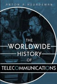 the-worldwide-history-of-telecommunications