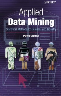 applied-data-mining-statistical-methods-for-business-and-industry