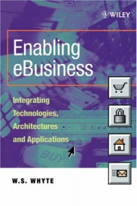 enabling-ebusiness-integrating-technologies-architectures-applications