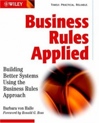 business-rules-applied-building-better-systems-using-the-business-rules-approach