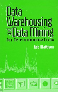 data-warehousing-and-data-mining-for-telecommunications-artech-house-computer-science-library