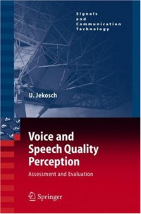 voice-and-speech-quality-perception-assessment-and-evaluation-signals-and-communication-technology