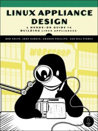 linux-appliance-design-a-hands-on-guide-to-building-linux-appliances