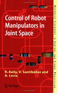 control-of-robot-manipulators-in-joint-space-advanced-textbooks-in-control-and-signal-processing