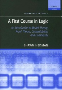 a-first-course-in-logic-an-introduction-to-model-theory-proof-theory-computability-and-complexity