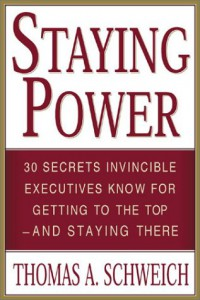 staying-power-30-secrets-invincible-executives-use-for-getting-to-the-top-and-staying-there