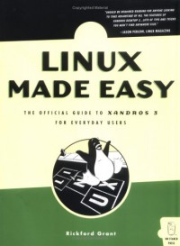 linux-made-easy-the-official-guide-to-xandros-3-for-everyday-users