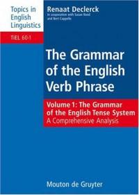 grammar-of-the-english-verb-phrase-volume-1-the-grammar-of-the-english-tense-system-topics-in-english-linguistics-60-1