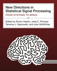 new-directions-in-statistical-signal-processing-from-systems-to-brains-neural-information-processing
