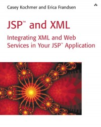 jsp-and-xml-integrating-xml-and-web-services-in-your-jsp-application