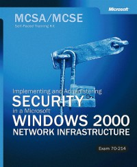 mcsa-mcse-self-paced-training-kit-implementing-and-administering-security-in-a-microsoft-windows-2000-network-exam-70-214