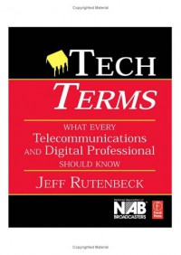 tech-terms-third-edition-what-every-telecommunications-and-digital-media-professional-should-know