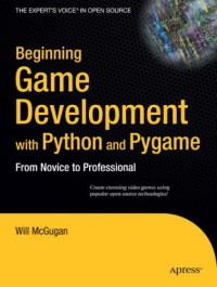 beginning-game-development-with-python-and-pygame-from-novice-to-professional