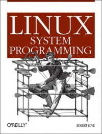 linux-system-programming-talking-directly-to-the-kernel-and-c-library