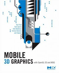 mobile-3d-graphics-with-opengl-es-and-m3g-the-morgan-kaufmann-series-in-computer-graphics
