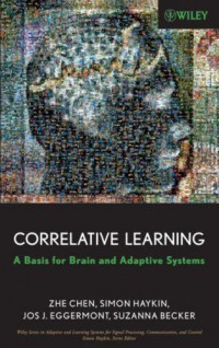 correlative-learning-a-basis-for-brain-and-adaptive-systems-adaptive-and-learning-systems-for-signal-processing-communications-and-control-series