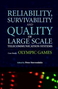 reliability-survivability-and-quality-of-large-scale-telecommunication-systems-case-study-olympic-games