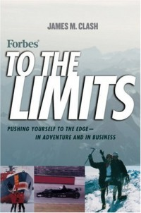 forbes-to-the-limits-pushing-yourself-to-the-edge-in-adventure-and-in-business