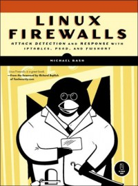 linux-firewalls-attack-detection-and-response-with-iptables-psad-and-fwsnort