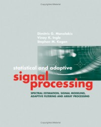 statistical-and-adaptive-signal-processing-spectral-estimation-signal-modeling-adaptive-filtering-and-array-processing