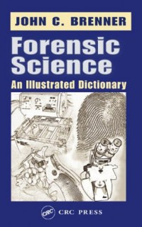 forensic-science-an-illustrated-dictionary