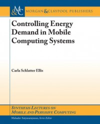 controlling-energy-demands-in-mobile-computing-systems-synthesis-lectures-on-mobile-and-pervasive-computing