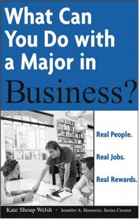what-can-you-do-with-a-major-in-business-real-people-real-jobs-real-rewards
