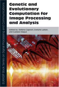 genetic-and-evolutionary-computation-for-image-processing-and-analysis-eurasip-book-series-on-signal-processing-and-communications
