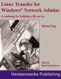 linux-transfer-for-windows-network-admins-a-roadmap-for-building-a-linux-file-server