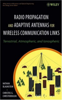 radio-propagation-and-adaptive-antennas-for-wireless-communication-links-terrestrial-atmospheric-and-ionospheric