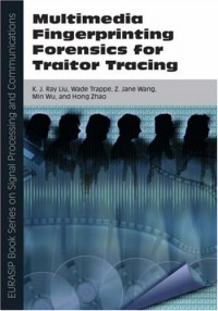 multimedia-fingerprinting-forensics-for-traitor-tracing-eurasip-book-series-on-signal-processing-and-communications