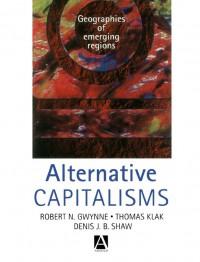 alternative-capitalisms-geographies-of-emerging-regions-hodder-arnold-publication