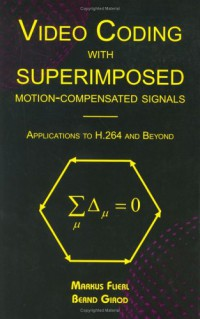video-coding-with-superimposed-motion-compensated-signals-applications-to-h-264-and-beyond