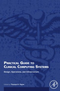 practical-guide-to-clinical-computing-systems-design-operations-and-infrastructure
